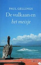 De vulkaan en het meisje - Paul Gellings (ISBN 9789044507720)