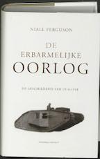 De erbarmelijke oorlog - N. Ferguson (ISBN 9789025431792)