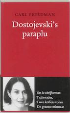 Dostojevki's paraplu - Carl Friedman (ISBN 9789028209787)