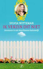 Ik verzin dit niet - Sylvia Witteman (ISBN 9789029571982)