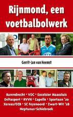 Rijnmond, een voetbalbolwerk - Gerrit-Jan van Heemst (ISBN 9789491354502)