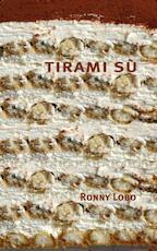Tirami sù. Roman - Ronny Lobo (ISBN 9789062659012)