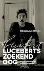 Luceberts zoekend oog - H.U. Jessurun d'Oliveira (ISBN 9789044629941)
