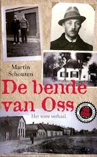 De bende van Oss - Martin Schouten (ISBN 9789089751768)