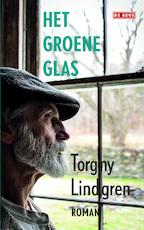 Het groene glas - Torgny Lindgren (ISBN 9789044535310)