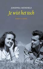 Je wist het toch - Josepha Mendels (ISBN 9789059366558)