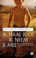 Ik haal je op, ik neem je mee - Niccolo Ammaniti (ISBN 9789048833276)