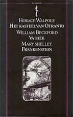 Het kasteel van Otranto - Horace Walpole (4th Earl of Orford), William Beckford, Mary Shelley, Max Schuchart (ISBN 9789027491619)