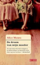 Droom van mijn moeder - Alice Munro (ISBN 9789044525984)