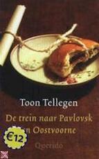 De trein naar Pavlovsk en Oostvoorne - Toon Tellegen (ISBN 9789021484631)