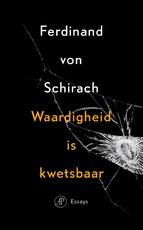 Waardigheid is kwetsbaar - Ferdinand von Schirach (ISBN 9789029504799)