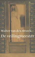 De veilingmeester - Walter van den Broeck (ISBN 9789463101592)