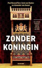 Zonder koningin - Paul Bovend'Eert, Carla van Baalen, Alexander van Kessel (ISBN 9789035252929)