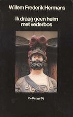 Ik draag geen helm met vederbos - Willem Frederik Hermans (ISBN 9789023406839)