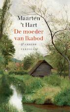 De moeder van Ikabod - Maarten 't Hart (ISBN 9789029505659)