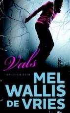 Vals - Mel Wallis de Vries (ISBN 9789026141850)