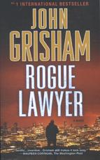 Rogue Lawyer - John Grisham (ISBN 9781101965863)