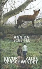 Bevor alles verschwindet - Annika Scheffel (ISBN 9783518466773)