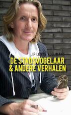 De Stadsvogelaar & andere verhalen - Jip Louwe Kooijmans (ISBN 9789461539182)