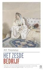 Het zesde bedrijf - P.F. Thomése (ISBN 9789046705841)