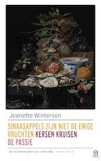 Sinaasappels zijn niet de enige vruchten/Kersen kruisen/De passie - Jeanette Winterson (ISBN 9789046705827)