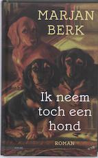 Ik neem toch een hond - Marjan Berk