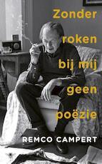 Zonder roken bij mij geen poëzie - Remco Campert (ISBN 9789023498506)