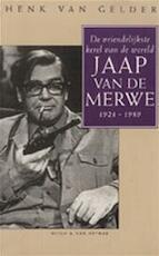 De vriendelijkste kerel van de wereld - Henk van Gelder (ISBN 9789038826691)