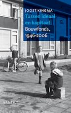 Tussen ideaal en kapitaal - Joost Kingma (ISBN 9789460043055)