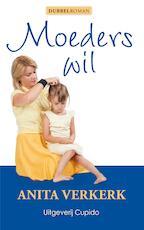 Moeders wil - Anita Verkerk