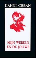 Mijn wereld en de jouwe - Kahlil Gibran (ISBN 9789063252342)