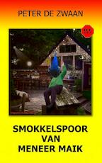 Smokkelspoor van meneer Maik - Peter de Zwaan