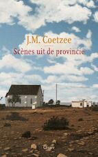 Scenes uit de provincie - John Maxwell Coetzee (ISBN 9789059363472)