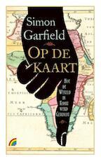 Op de kaart - Simon Garfield (ISBN 9789041712349)