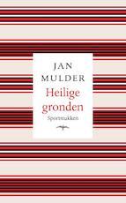 Heilige gronden - Jan Mulder (ISBN 9789400406339)