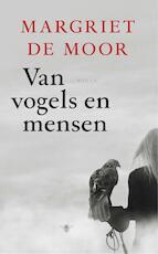 Van vogels en mensen - Margriet de Moor