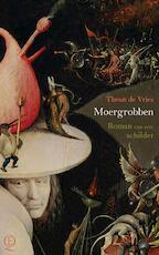 Moergrobben - Theun de Vries (ISBN 9789021403809)