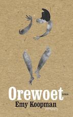 Orewoet - Emy Koopman (ISBN 9789044630831)