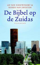 De bijbel op de Zuidas - Ad van Nieuwpoort, Ruben van Zwieten (ISBN 9789035137394)