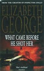 What Came Before He Shot Her - Elizabeth George (ISBN 9780340827512)