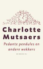 Pedante pendules en andere wekkers - Charlotte Mutsaers
