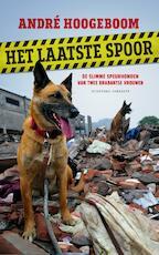 Het laatste spoor - André Hoogeboom (ISBN 9789054294139)