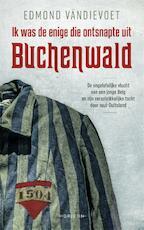 Ik was de enige die ontsnapte uit Buchenwald
