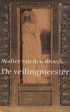 De veilingmeester - Walter Van Den Broeck (ISBN 9789023420774)