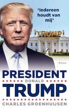 President Donald Trump - Charles Groenhuijsen (ISBN 9789462533943)