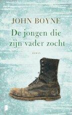De jongen die zijn vader zocht - John Boyne (ISBN 9789022579282)