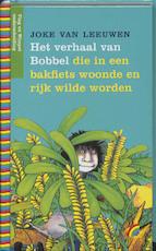 Het verhaal van Bobbel die in een bakfiets woonde en rijk wilde worden - Joke Van Leeuwen (ISBN 9789041750112)