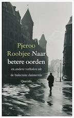 Naar betere oorden - Pjeroo Roobjee (ISBN 9789021434964)