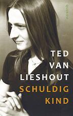 Schuldig kind - Ted van Lieshout (ISBN 9789021406107)