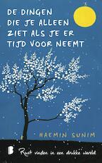 De dingen die je alleen ziet als je er tijd voor neemt - Haemin Sunim (ISBN 9789402309331)